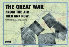 The Great War from the Air Then and Now, Hardback Book