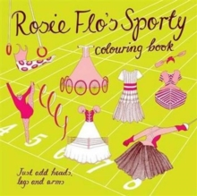 Rosie Flo's Sporty Colouring Book : No. 13, Paperback Book