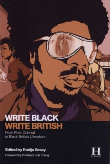 Write Black, Write British : From Post Colonial to Black British Literature, Paperback Book