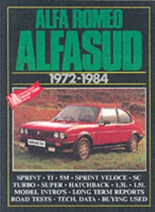 Alfa Romeo Alfasud, 1972-84 : Road and Comparison Tests, Model Introductions, History and Buying Guide Articles. Models: 1186, Ti, 1286 Sprint, 5M, 1300Ti, 1490 Ti and Sprint, 1.4 Super, 1.5 Sprint Ve, Paperback Book