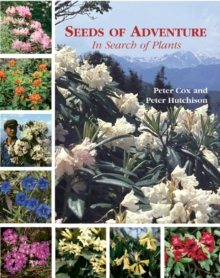 Seeds of Adventure : In Search of Plants, Hardback Book
