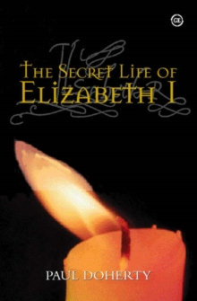 The Secret Life of Elizabeth I, Hardback Book