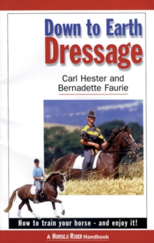 Down to Earth Dressage : How to Train Your Horse - and Enjoy it!, Paperback Book