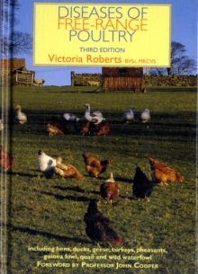Diseases of Free-Range Poultry : Including Ducks, Geese, Turkeys, Pheasants, Guinea Fowl, Quail and Wild Waterfowl, Hardback Book