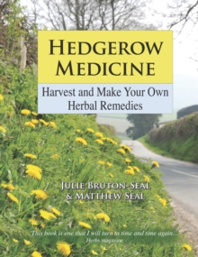 Hedgerow Medicine : Harvest and Make Your Own Herbal Remedies, Hardback Book