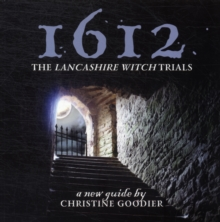 1612: the Lancashire Witch Trials : A New Guide by Christine Goodier, Paperback Book
