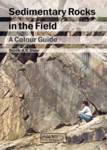 Sedimentary Rocks in the Field : A Colour Guide, Paperback Book