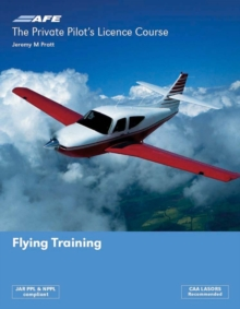 The Private Pilot's Licence Course 1 - Flying Training, Paperback Book
