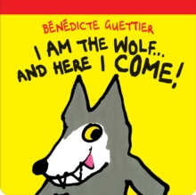 I am the Wolf...and Here I Come!, Paperback Book