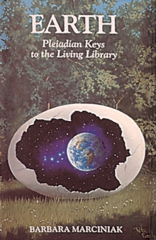 Earth : Pleiadian Keys to the Living Library, Paperback Book