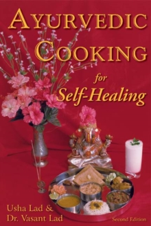 Ayurvedic Cooking for Self-Healing, Paperback Book