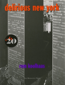 Delirious New York, Paperback Book