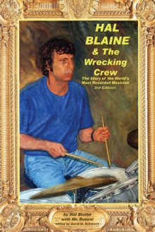 """Hal Blaine and the Wrecking Crew"" : Story of the World's Most Recorded Musician, Paperback Book"