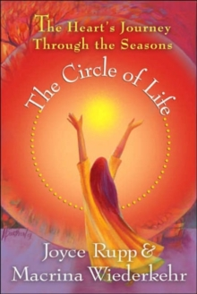 The Circle of Life : The Heart's Journey Through the Seasons, Paperback Book
