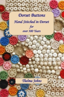 Dorset Buttons, Handstitched in Dorset for Over 300 Years, Paperback Book