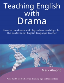 Teaching English with Drama, Paperback Book