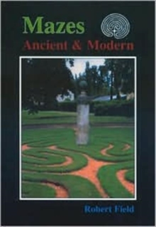 Mazes : Ancient and Modern, Paperback Book