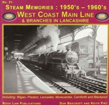 West Coast Main Line and Branches in Lancashire : Including Wigan, Preston, Lancaster, Morecambe, Carnforth and Blackpool No. 21, Paperback Book