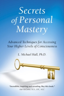 Secrets of Personal Mastery : Advanced Techniques for Accessing Your Higher Levels of Consciousness, Paperback Book