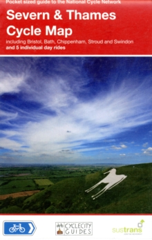 Severn & Thames Cycle Map : Including Bristol, Bath, Chippenham, Stroud and Swindon - and 5 Individual Day Rides, Sheet map, folded Book