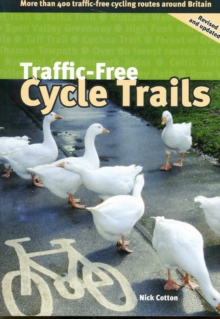 Traffic-free Cycle Trails : More Than 400 Traffic-free Cycling Routes Around Britain, Paperback Book