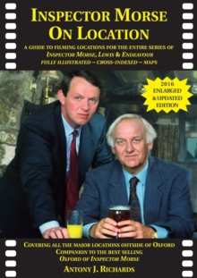 Inspector Morse on Location : The Companion to the Original and Bestselling Guide to the Oxford of Inspector Morse Including Lewis Fully Illustrated with Location Maps, Paperback Book
