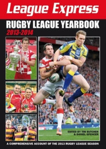 League Express Rugby League Yearbook 2013-2014 : A Comprehensive Account of the 2013 Rugby League Season, Paperback Book