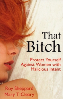 That Bitch : Protect Yourself Against Women with Malicious Intent, Paperback Book