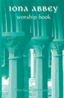 The Iona Abbey Worship Book, Paperback Book