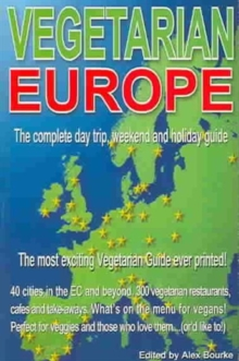 Vegetarian Europe : Over 300 Vegetarian Restaurants, Paperback Book