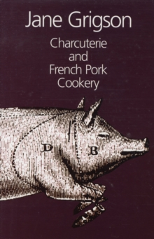 Charcuterie and French Pork Cookery, Hardback Book