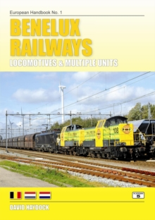 Benelux Railways : Locomotives & Multiple Units, Paperback Book