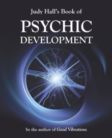 Judy Hall's Book of Psychic Development, Paperback Book