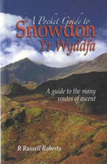 A Pocket Guide to Snowdon : A Guide to the Routes of Ascent, Paperback Book