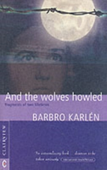 And the Wolves Howled : Fragments of Two Lifetimes, Paperback Book