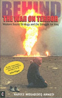 Behind the War on Terror : Western Secret Strategy and the Struggle for Iraq, Paperback Book