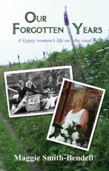 Our Forgotten Years : A Gypsy Woman's Life on the Road, Paperback Book