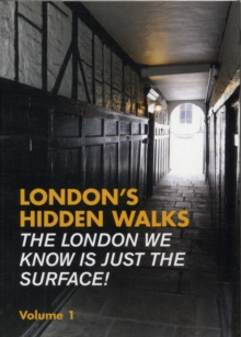 London's Hidden Walks : Volume 1, Paperback Book