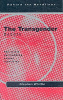 The Transgender Debate : The Crisis Surrounding Gender Identity, Paperback Book