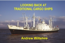 Looking Back at Traditional Cargo Ships, Hardback Book