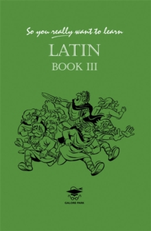 So You Really Want to Learn Latin : Book III, Hardback Book