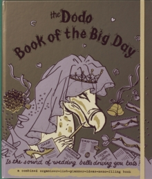 Dodo Book of the Big Day : Is the Sound of Wedding Bells Driving You Bats?, Hardback Book
