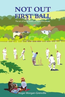 Not Out First Ball : The Art of Being Beaten in Beautiful Places, Hardback Book