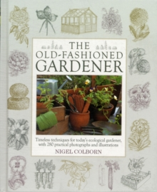 The Old-Fashioned Gardener, Hardback Book