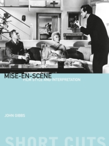 Mise-en-Scene : Film Style and Interpretation, Paperback Book