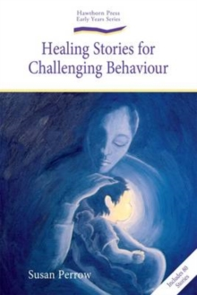 Healing Stories for Challenging Behaviour, Paperback Book