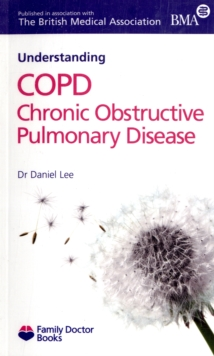 Understanding COPD Chronic Obstructive Pulmonary Disease, Paperback Book