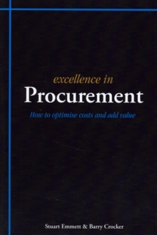 Excellence in Procurement : How to Optimise Costs and Add Value, Paperback Book