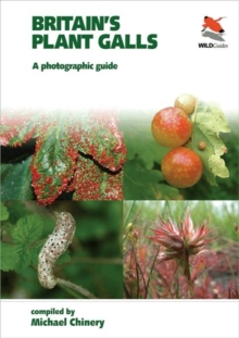 Britain`s Plant Galls - A Photographic Guide, Paperback Book