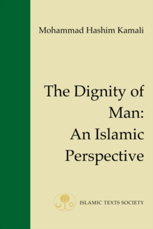 The Dignity of Man : An Islamic Perspective, Paperback Book